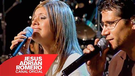 youtube musica cristiana de jesus adrian romero dame tus ojos jes 250 s adri 225 n romero feat marcela g 225 ndara