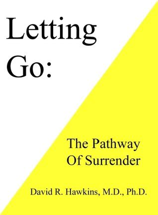letting go the quote book books letting go the pathway to by david r hawkins