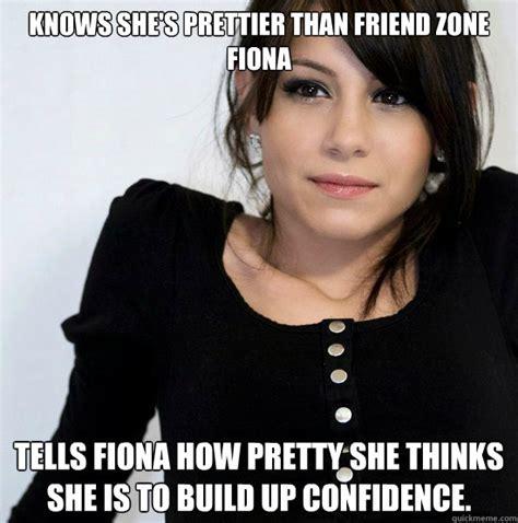 Fiona Meme - knows she s prettier than friend zone fiona tells fiona