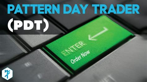 pattern day trader pros and cons pattern day trader definition day trading terminology