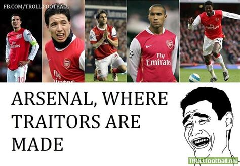Football Memes Arsenal - arsenal where traitors are made d troll football