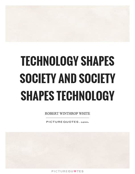 Technology In Our Society Essays by Essay On Technology Shapes Society