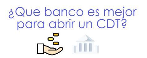 mejor banco para abrir cuenta 191 que banco es mejor para abrir un cdt rankia