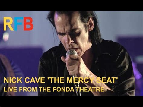 nick cave mercy 3551764662 nick cave the bad seeds the mercy seat live from the fonda theatre official video youtube