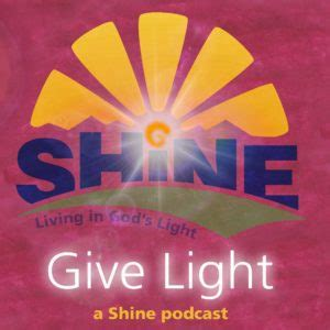 Podcast Look Shine Glow by Shine Curriculum Living In God S Light