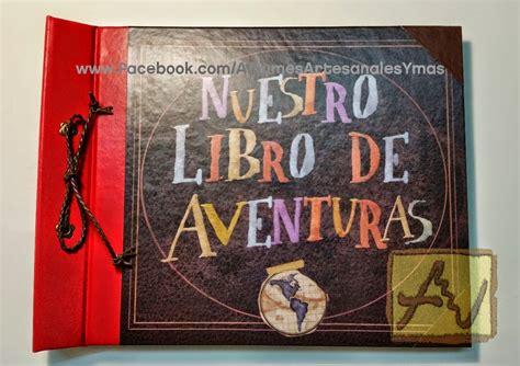 libro la aventura de la albumes artesanales y m 225 s libro de aventuras r 233 plica del libro de la pel 237 cula up