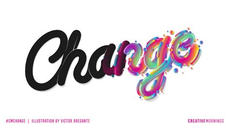 A Change For by Change Creativemornings Themes