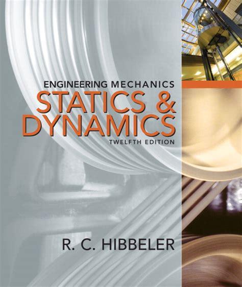 Hibbeler Engineering Mechanics Statics Amp Dynamics Pearson