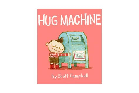 hug machine books 8 iconic children s book authors reveal their favorite