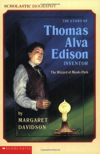 Text Biography Thomas Alva Edison   the story of thomas alva edison inventor the wizard of