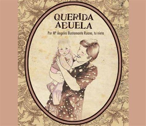 libro querida abuela entre tu publicaci 243 n querida abuela por m 170 193 ngeles bustamante ruano tu nieta comunidad lrm