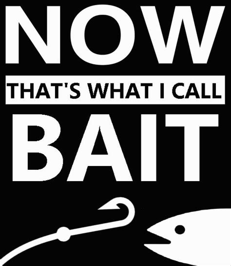 Bait Meme - nice bait poi bait this is bait know your meme memes