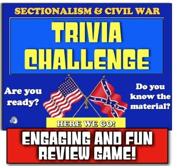 sectionalism and civil war civil war trivia challenge play review game on
