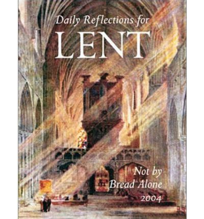 not by bread alone daily reflections for lent 2018 books not by bread alone feldmeier 9780814627525