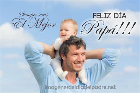 imagenes bonitas feliz dia del padre felicitaciones del dia del padre bonitas imagenes del