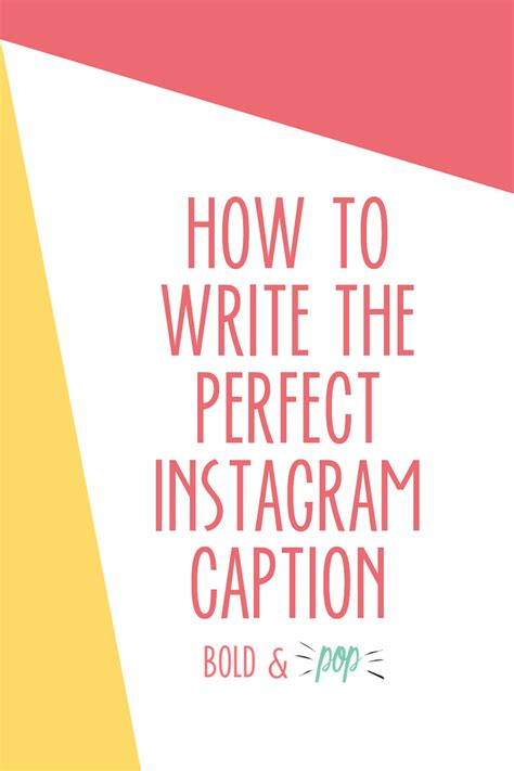 How To Write The Perfect Instagram Caption Bold Amp Pop
