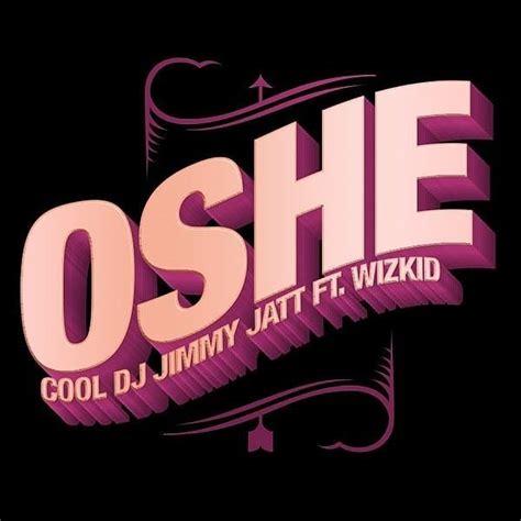 download mp3 dj jimmy jatt ft wizkid download mp3 dj jimmy jatt oshe ft wizkid prod by
