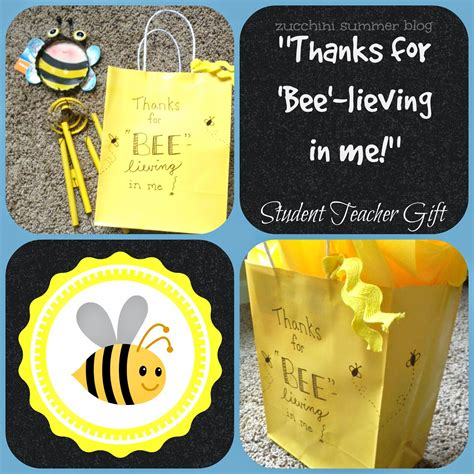 fun gifts for students during student teaching zucchini summer thanks for quot bee quot lieving in me