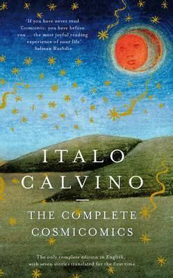 Complete Cosmicomics the complete cosmicomics italo calvino 9781846141652