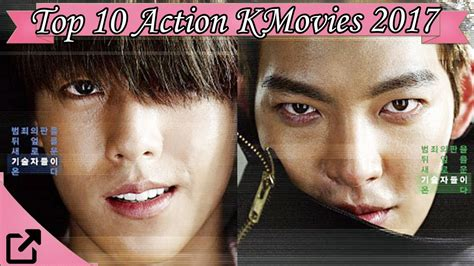 film action 2017 korea top 10 action korean movies 2017 all the time youtube