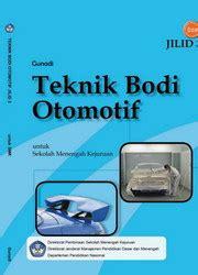Buku Pengenalan Bodi Otomotif Tl buku teknik bodi otomotif jilid 3 kelas 12 smk buku sekolah elektronik
