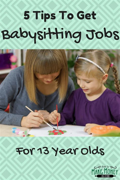 How To Make Money For 12 Year Olds Online - easy babysitting jobs for 13 year olds howtomakemoneyasakid com