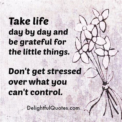 Don T Get Stressed Over The Little Things And Make Sure - don t get stressed over what you can t control