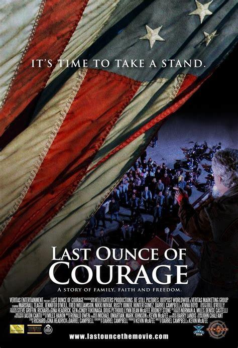 Last Ounce Of Courage 2012 Last Ounce Of Courage 2012 Rotten Tomatoes