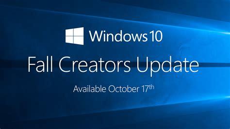windows 10 fall creators update top 10 new features windows 10 cumulative update kb4043961 released to fall