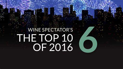100 Top Sweepstakes - wine no 6 wine spectator s top 100 of 2016