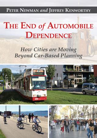 beyond mobility planning cities for and places books the end of automobile dependence how cities are moving