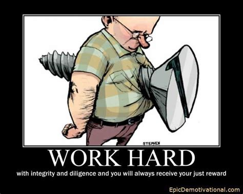 Work Hard Meme - workplace motivational posters funny work hard work