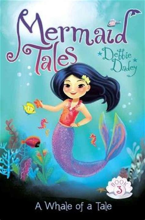 mermaid picture books a whale of a tale mermaid tales book 3 in chapter books