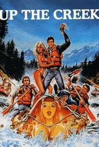 film up the creek up the creek 1984 rotten tomatoes