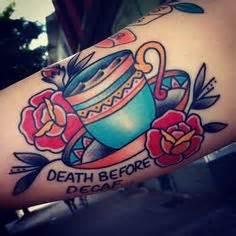 death before decaf tattoo before decaf
