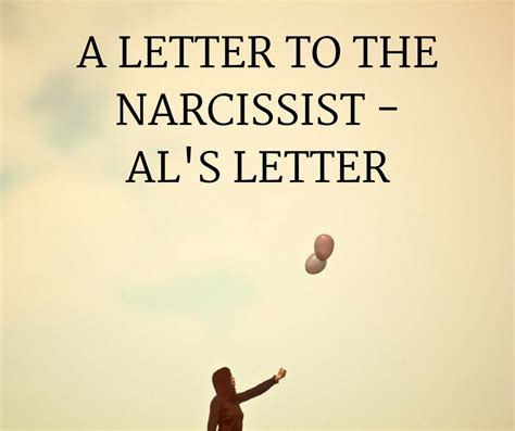 up letter to a narcissist a letter to thenarcissist al s letter knowing the
