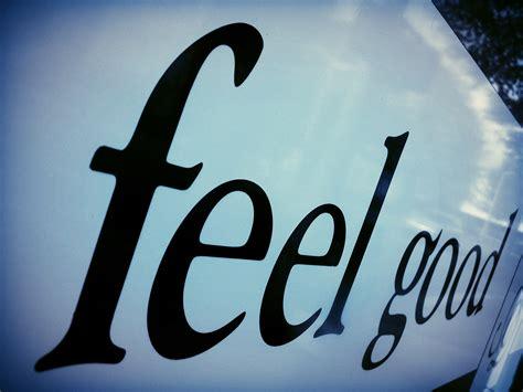 feeling good life is a choice good feelings feeling good