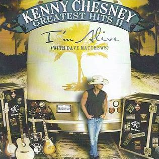 Kenny Chesney Im Not by I M Alive Willie Nelson Song
