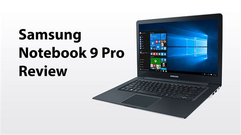 samsung 9 pro samsung notebook 9 pro review