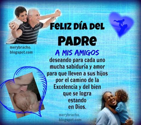 imagenes de up feliz dia del padre feliz d 237 a del padre a mis amigos entre poemas vivencias