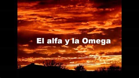 el alfa y la omega el alfa y la omega martha luvia youtube