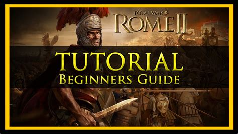 tutorial total war rome ii total war tutorial for beginners rome 2 edition youtube