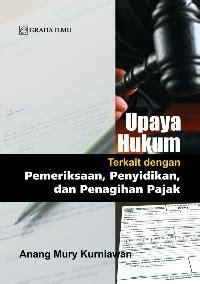 Pengaturan Hak Mengajukan Upaya Hukum Peninjauan Kembali Dalam Perkara upaya hukum terkait dengan pemeriksaan penyidikan dan