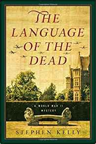 forty dead alafair tucker mysteries books the language of the dead a world war ii mystery stephen