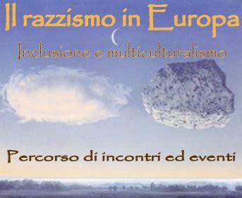 il razzismo in europa puntoeuropa it il punto europa di forl 236 attivit 224 annuali 2010