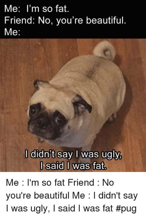 Pug Meme - 25 best memes about fat pugs fat pugs memes