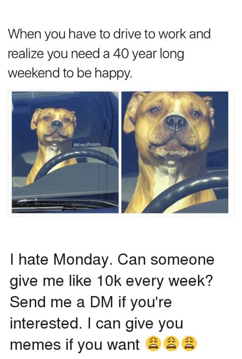 I Hate Work Memes - 25 best memes about hate monday hate monday memes
