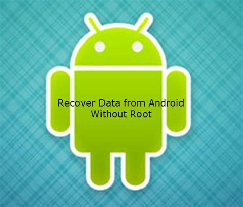 how to recover deleted from android without root how to recover files from android without root all
