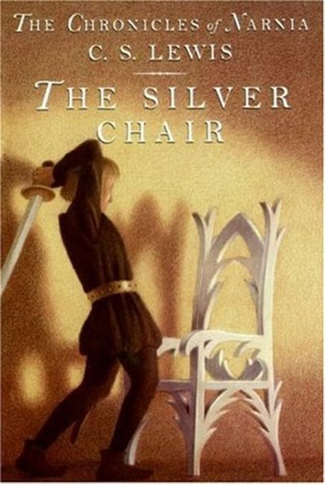 The Chronicles Of Narnia Silver Chair by The Silver Chair Chronicles Of Narnia 4 By C S Lewis