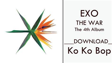 exo the eve mp3 audio the war the 4th album exo the war ko ko bop mp3 download youtube